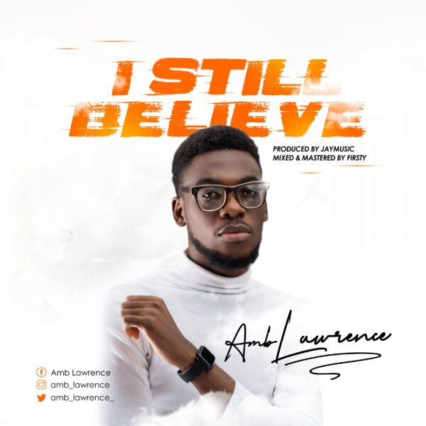 I Still Believe - Amb Lawrence
