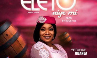 Eleto Aye Mi - Yetunde Obanla