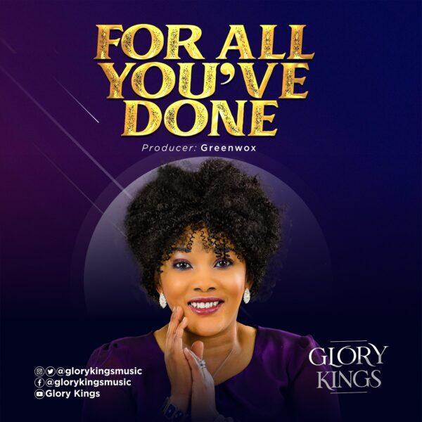 For All You've Done - Glory Kings