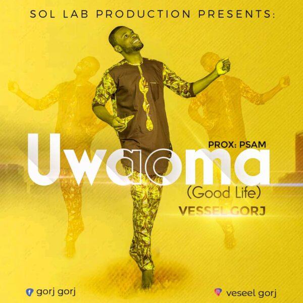 UWAOMA (Good Life) - Vessel Gorj