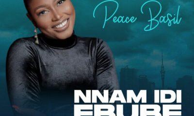 Nnam Idi Ebube - Peace Basil