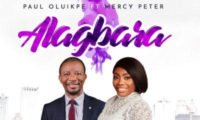 Alagbara - Paul Oluikpe ft Mercy Peter