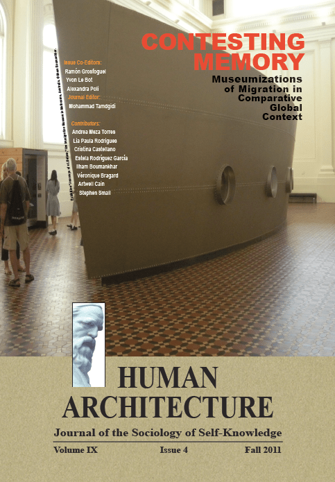 Contesting Memory: Museumizations of Migration in Comparative Global Context [Human Architecture: Journal of the Sociology of Self-Knowledge, IX, 4, 2011]
