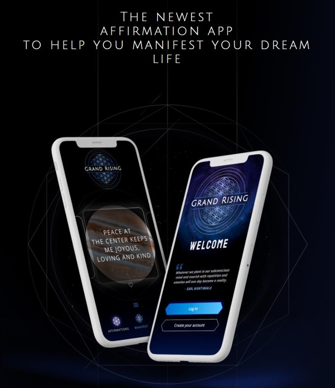 THE NEWEST AFFIRMATION APP TO HELP YOU MANIFEST YOUR DREAM LIFE GRAND RISING GRAND RISING PEACE AT THE CENTER KEEPS ME JOYOUS, WELCOME LOVING AND KIND Whatever we plantr in our sudconscioS mind and nourish with repetition and emetion il one day become a reality ARL NIGHTINGALE Log in MANIFEST Create your account AFFIRMATIONS Mobile phone Communication Device Portable communications device Telephony Fluid Mobile device Font Gadget Battery charger Smartphone