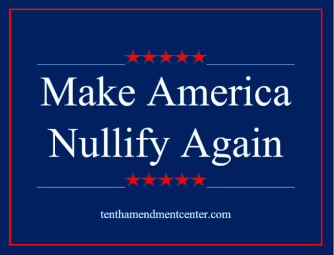 TAC:  Make America Nullify Again