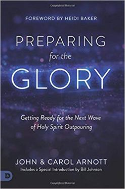 FGST:  Preparing for the Glory by John and Carol Arnott