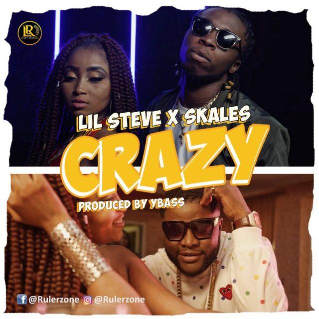 VIDEO: Lil Steve ft. Skales – Crazy