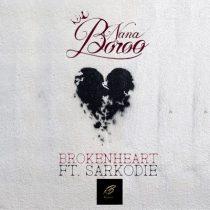 Nana Boroo ft. Sarkodie – Broken Heart