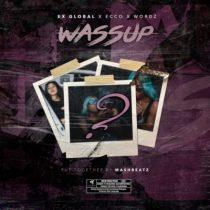 Ex Global ft. Ecco & Wordz – Wassup
