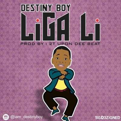 Destiny Boy – Liga Li (Prod. by 2t Boyz)