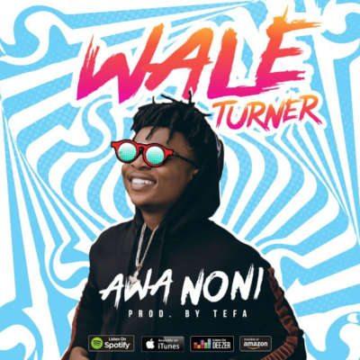 Wale Turner – Awa Noni