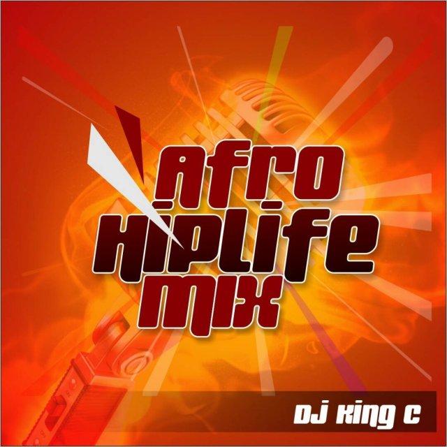 DJ King C - Afro Hiplife Mix