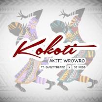 Akitiwrowro ft Guiltybeatz & DJ Kess – Kokoti