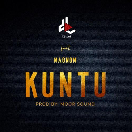 DJ Lord ft. Magnom – Kuntu (Prod. by Moor Sound)