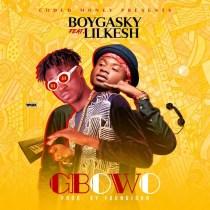 Gasky ft. Lil Kesh – Gbowo