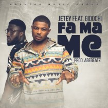 Jetey ft. Gidochi – Fa Ma Me