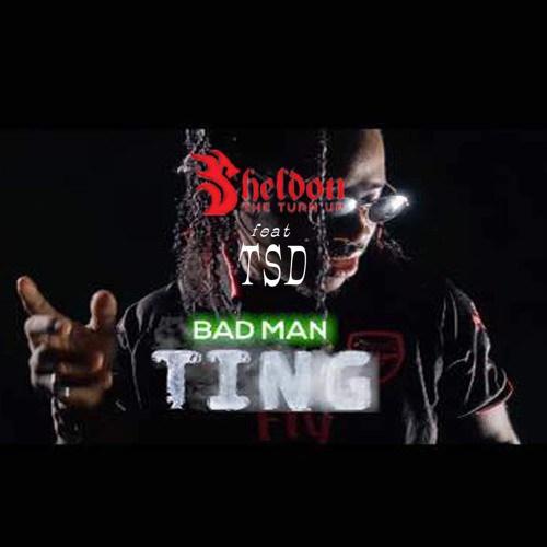 Sheldon The Turnup ft. TSD Group – Badman Ting