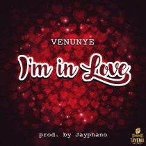Venunye – I'm In Love (Prod. by Jayphano)