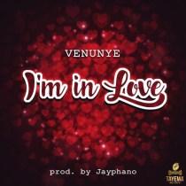 Venunye – I'm In Love (Prod. by Jayphano)