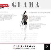 DJ Fisherman ft. Mampintsha, DJ Bongz & Efelow – Glama