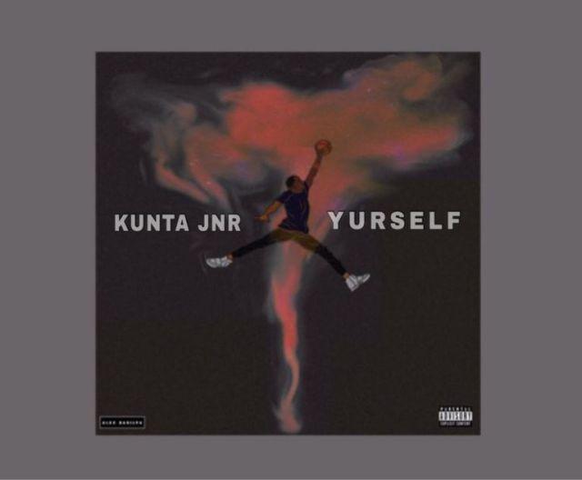 Kunta Jnr – Yurself (Prod. by Omega)