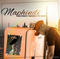 King Strouck, Trademark, DJ Tpz & Ma Eve – Maphindi
