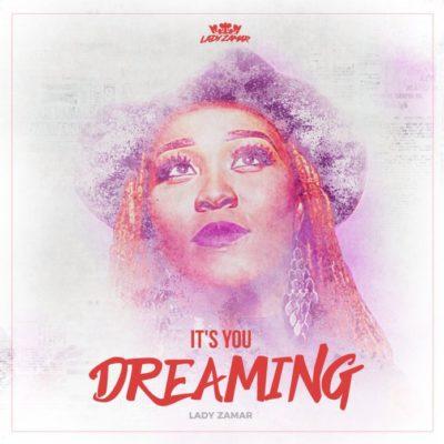 Lady Zamar – It's You, Dreaming