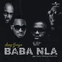 [Music] Larry Gaaga ft. Burna Boy, 2Baba & D'banj – Baba Nla MP3
