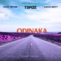 Tspize ft. DJ Neptune & Duncan Mighty – Odinaka (Street Praise)