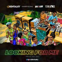 DJ Kentalky ft. Harrysong, Skales & Yemi Alade – Looking For Me