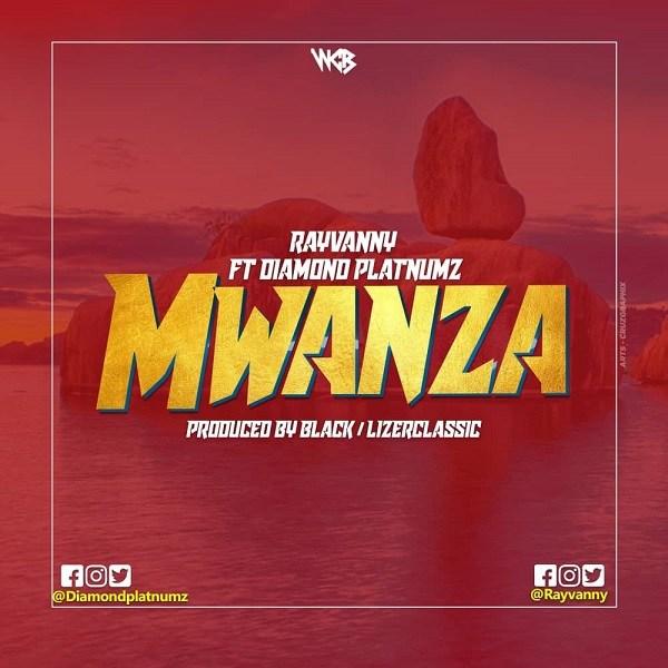Rayvanny ft. Diamond Platnumz – Mwanza