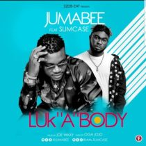 Jumabee ft. Slimcase – Look A Body