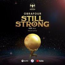 Obrafour ft. E.L – Still Strong (Prod. by Slimbo)