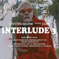 Wavy TheCreator ft. Zamir – Interlude 3