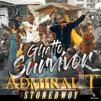 Admiral T ft. Stonebwoy – Ghetto Survivor