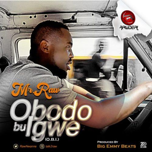 Mr Raw – Obodo Bu Igwe (O.B.I)