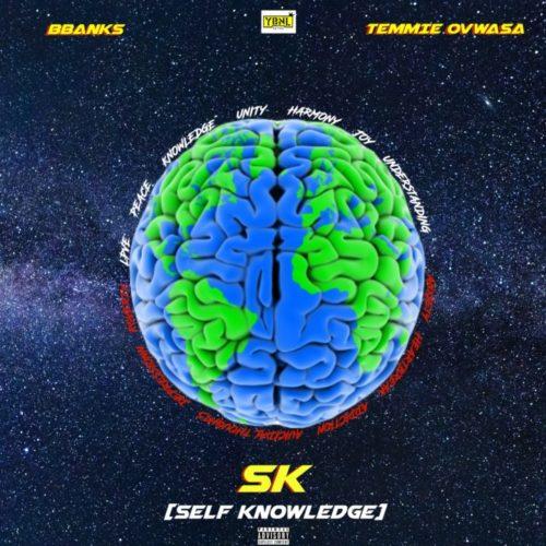 BBanks & Temmie Ovwasa – Self Knowledge (SK)