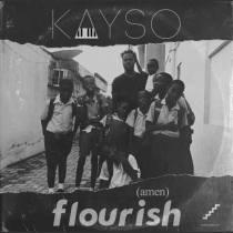 Kayso – Flourish (Amen)