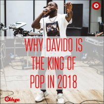 Why Davido is the king of pop in 2018