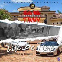 Shatta Wale ft. Tinny – Life Be Time (Prod by ShawerzEbiem)