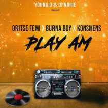 Young D & DJ Norie ft. Oritse Femi, Burna Boy & Konshens – Play Am