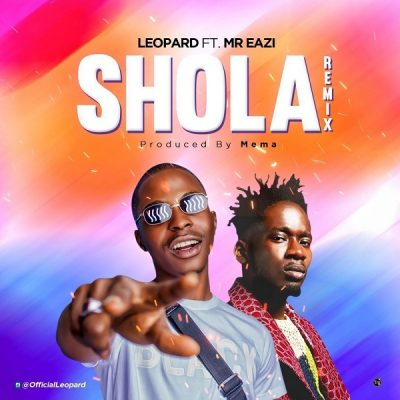 Leopard ft. Mr Eazi - Shola (Remix)