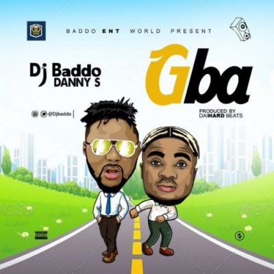 DJ Baddo & Danny S – Gba