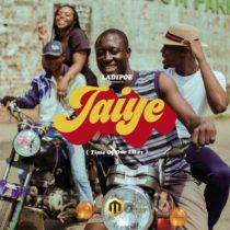 LadiPoe – Jaiye (Time of Our Lives)