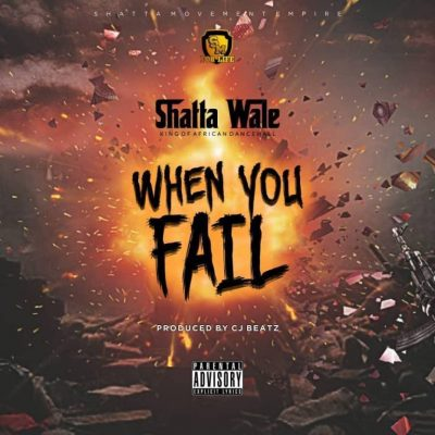 Shatta Wale – When You Fail (Prod. by CJBeatzMadeIt)