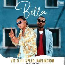 Vic O ft. Speed Darlington – Bella