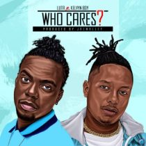 Luta ft. Kelvynboy – Who Cares (Prod. by Jaemalley)
