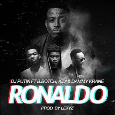 DJ Putin ft. Dammy Krane, KiDi & B.Botch – Ronaldo