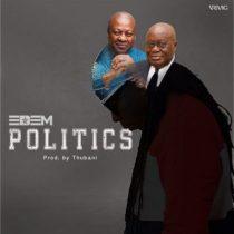 Edem – Politics (Prod. by TubhaniMuzik)