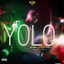Leke Lee ft. Charly P & Ola Ogrin – Yolo (Prod. By Nollygriffin)